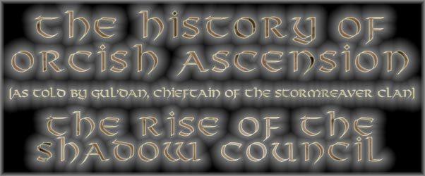 The History of Orcish Ascension - The Rise of the Shadow Council